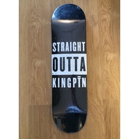 STRAIGHT OUTTA KINGPIN SKATEBOARD DECK FREE GRIP ALL SIZES AUST SELLER NEW BLACK